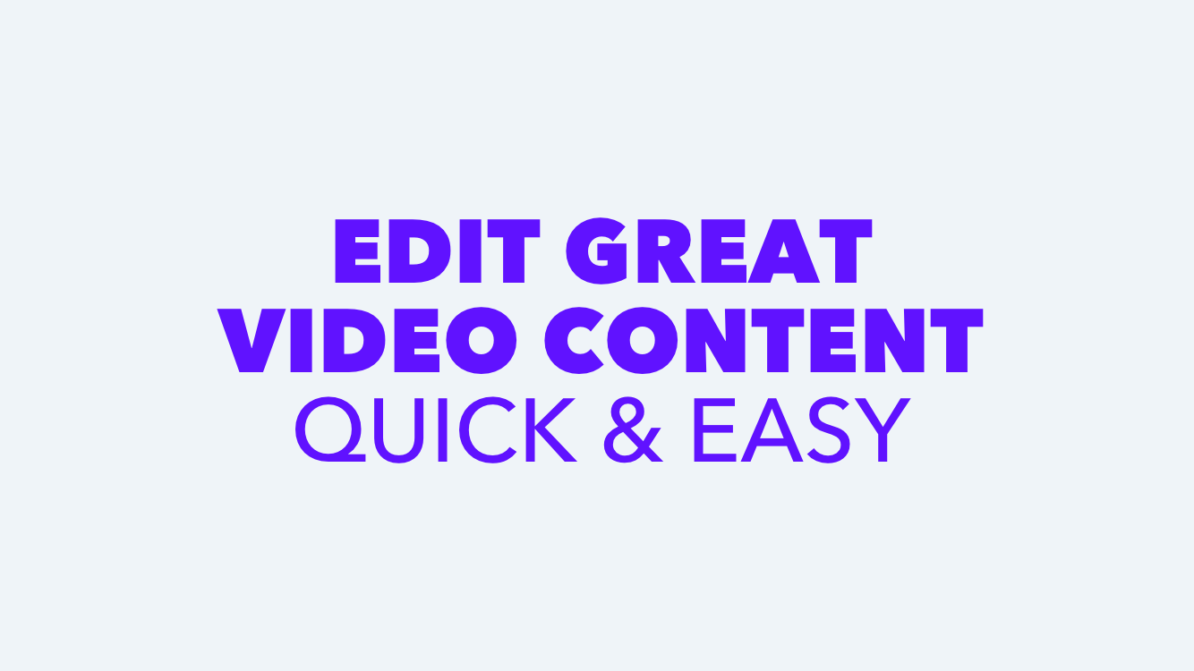How To Edit Videos Quickly and Easily 2019