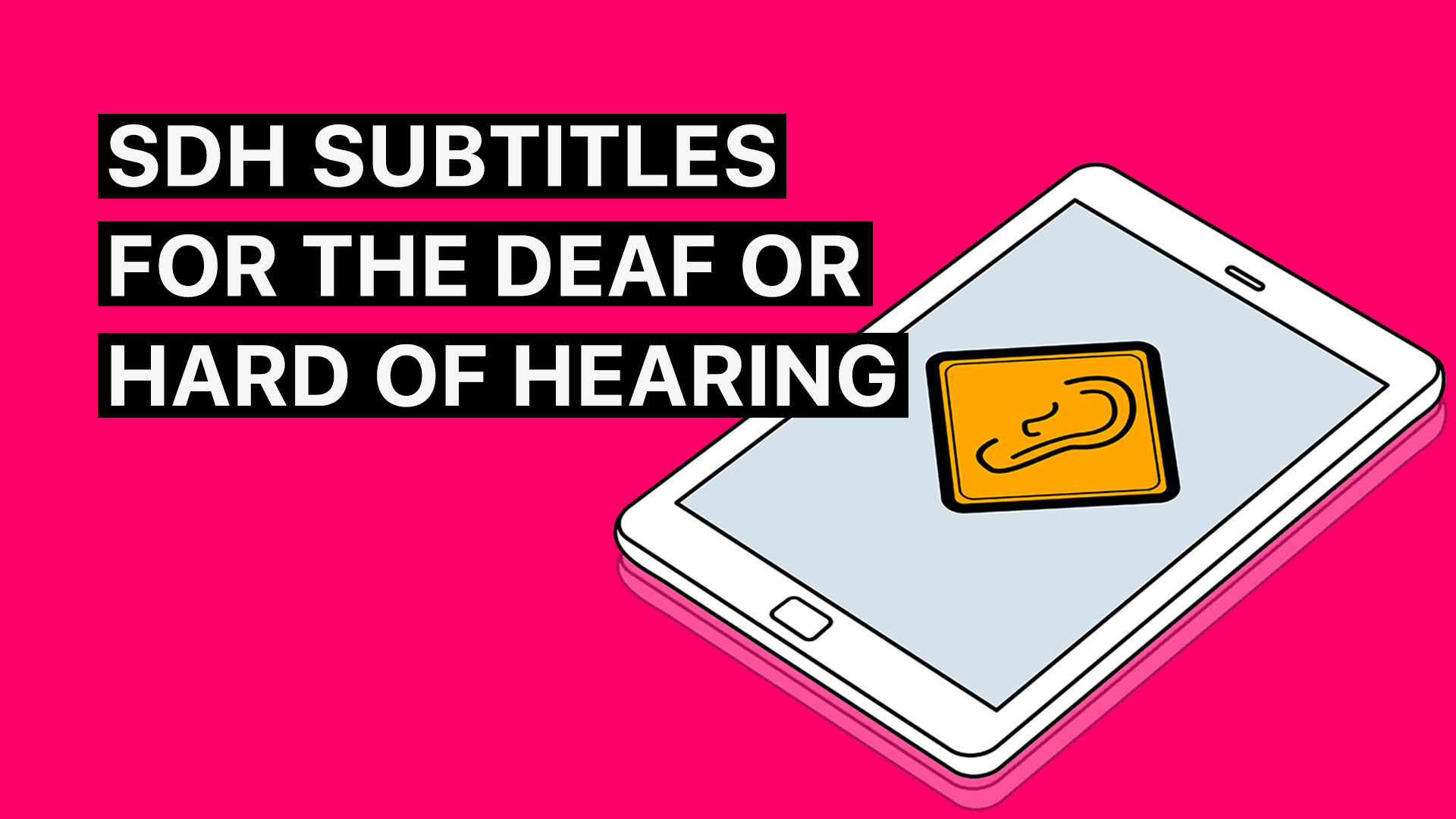 SDH Subtitles: What Exactly Are Subtitles for the Deaf and Hard of Hearing?