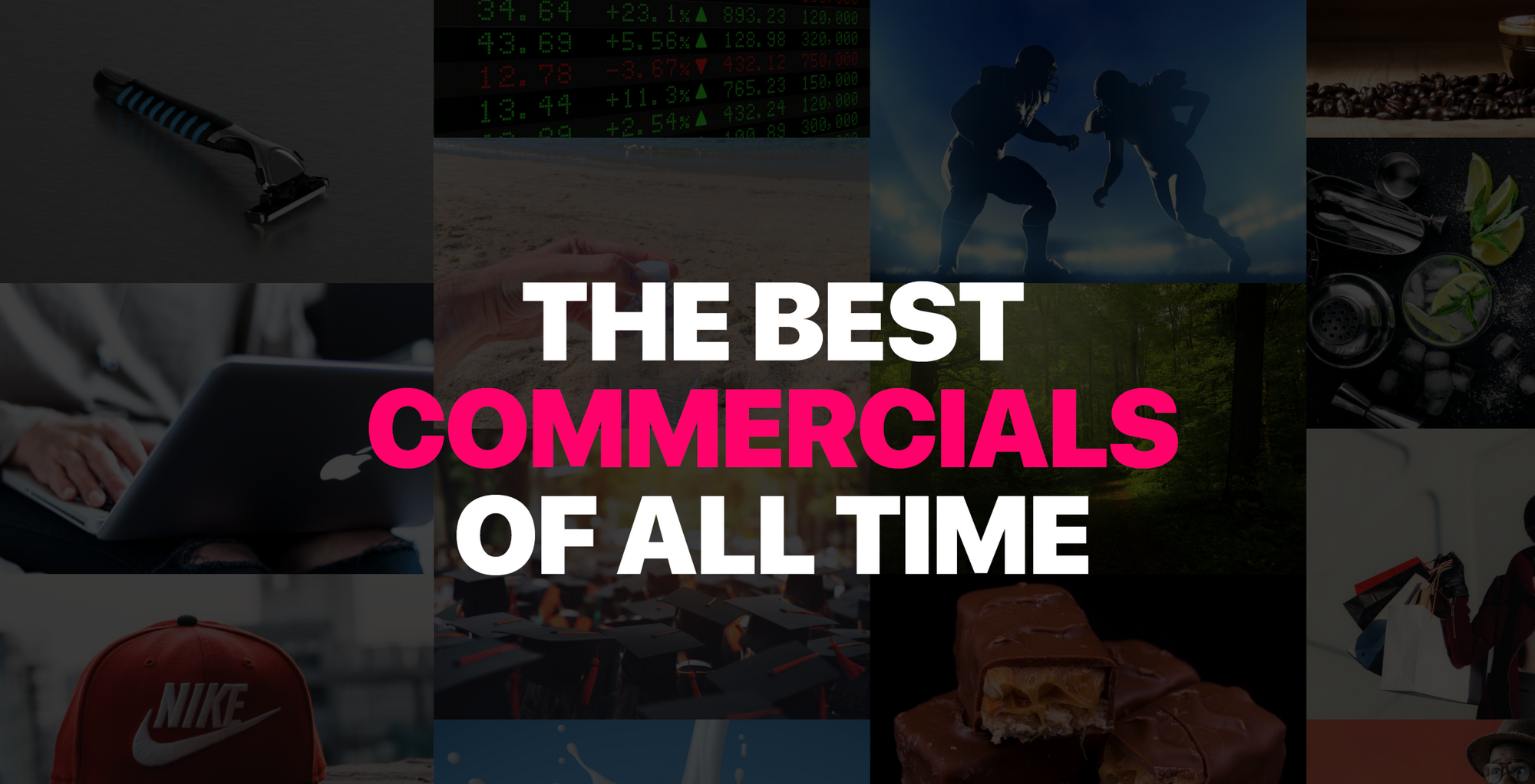 Best Commercials of All Time and Why They're Great