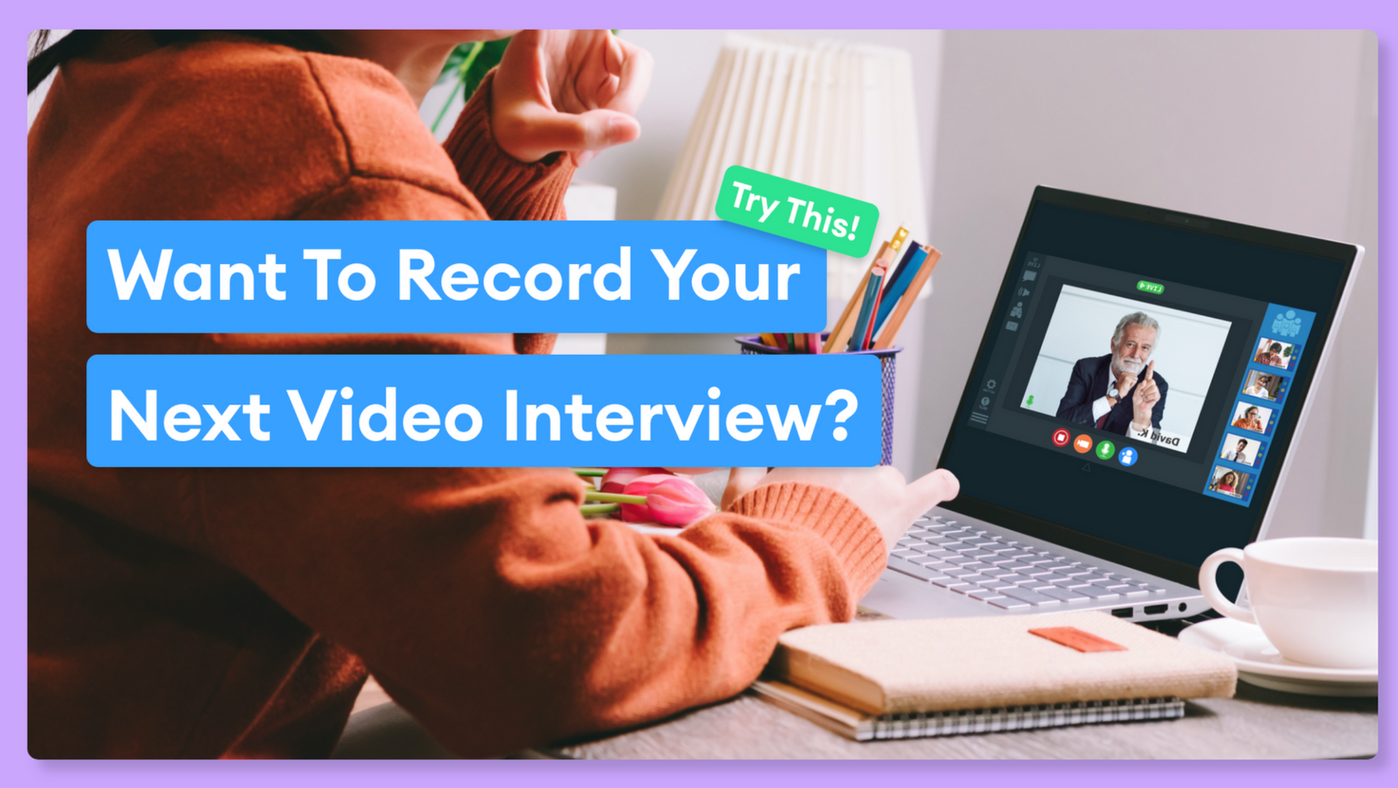 Interview Recorder: How To Record An Interview (Quick and Online)